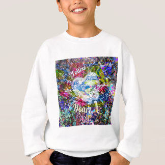 Follow always your heart and you will not regret i sweatshirt