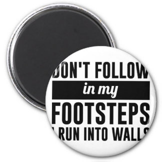 Follow in my Footsteps Magnet