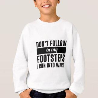 Follow in my Footsteps Sweatshirt