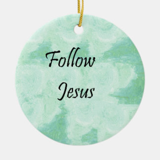 Follow Jesus Round Ceramic Ornament