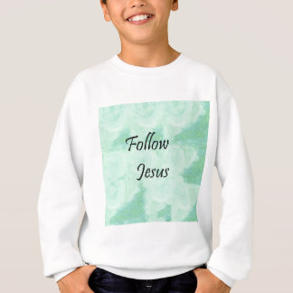 Follow Jesus Sweatshirt