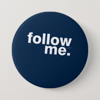 follow me _for man 3 inch round button