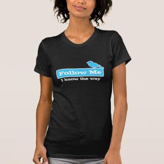 Follow Me - I know the way T-Shirt