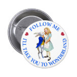 Follow Me - I'll Take you to Wonderland! 2 Inch Round Button
