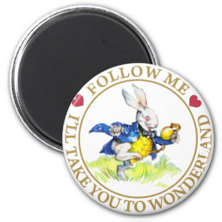 Follow me - I'll take you to Wonderland! Magnet
