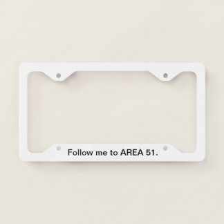 Follow me to AREA 51 - license plate frame