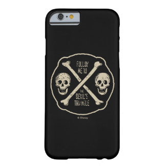 Follow Me To The Devil's Triangle Barely There iPhone 6 Case