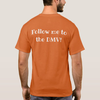 Follow me to the DMV Shirt Dark