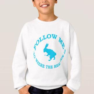 Follow Me To Where the Real Fun Is Sweatshirt
