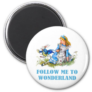 FOLLOW ME TO WONDERLAND 2 INCH ROUND MAGNET