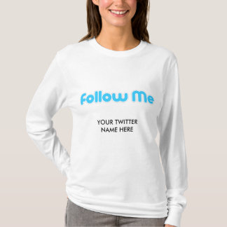 follow me (twitter) T-Shirt