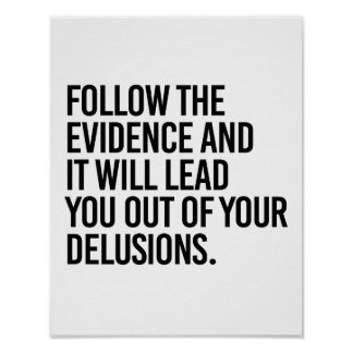 Follow the Evidence and it will lead you out of yo Poster