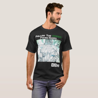 Follow The Green Paved Roads DBR T-Shirt