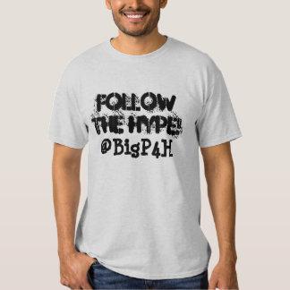 Follow the Hype Tee Shirt