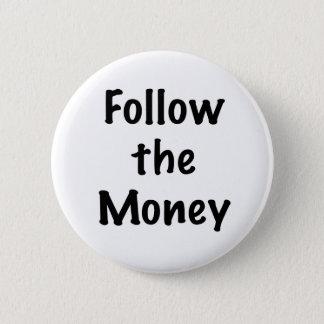 Follow the Money 2 Inch Round Button