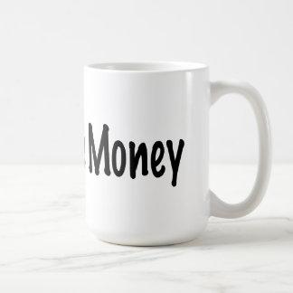 Follow the Money Coffee Mug