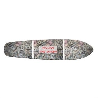 Follow the Money Skateboard