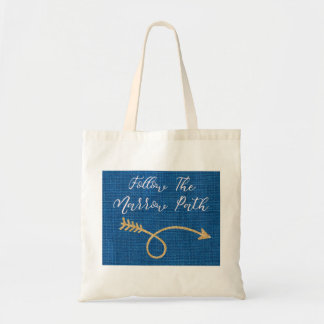 Follow The Narrow Path Tote