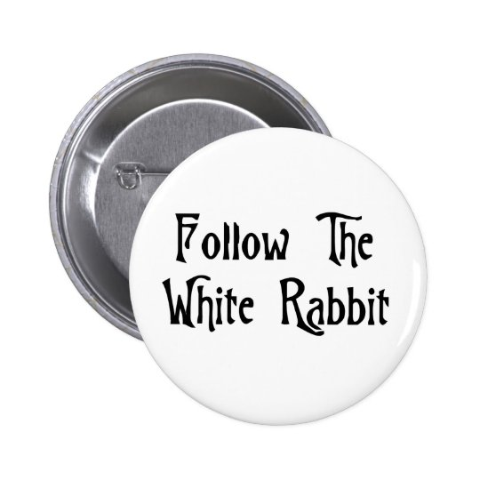Follow The White Rabbit 2 Inch Round Button