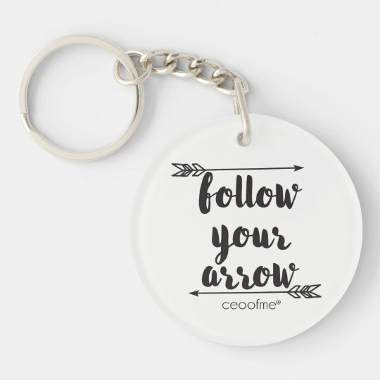 Follow your Arrow CEO of Me Keychain Round