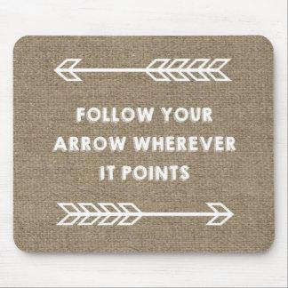 Follow Your Arrow Mousepad