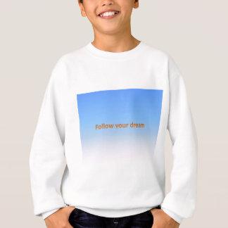 follow your dream sweatshirt