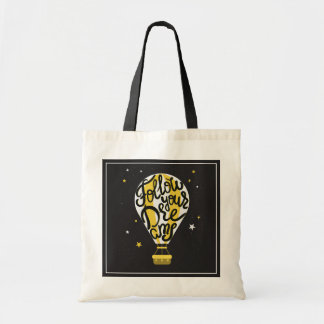 Follow Your Dreams Balloon Tote Bag