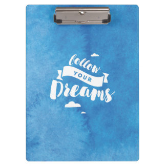 Follow Your Dreams Blue Watercolor Clipboard