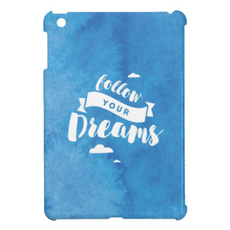 Follow Your Dreams Blue Watercolor iPad Mini Cover