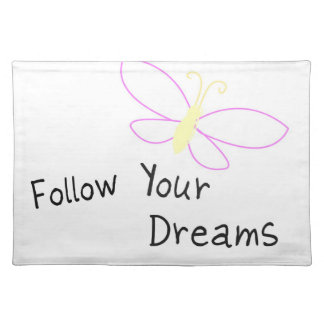 Follow Your Dreams Butterfly Place Mat