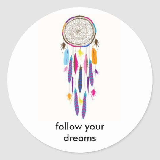 FOLLOW YOUR DREAMS CLASSIC ROUND STICKER