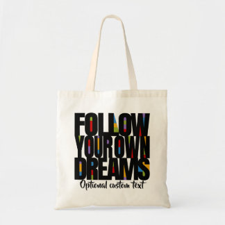 Follow Your Dreams Follow Your Passion Customize! Tote Bag