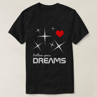Follow Your Dreams funny customizable T-Shirt