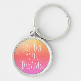 Follow Your Dreams Inspirational Quote Pink Orange Silver-Colored Round Keychain