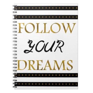 Follow Your Dreams Inspirational Spiral Notebook
