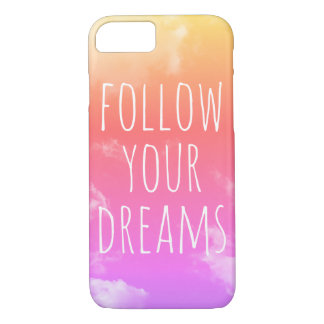 Follow Your Dreams Inspiring Quote iPhone 8/7 Case