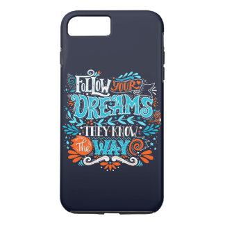 Follow your dreams. iPhone 8 plus/7 plus case