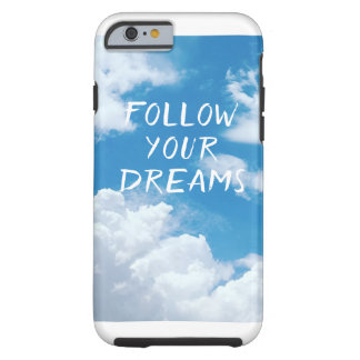 Follow Your Dreams iPhone Case