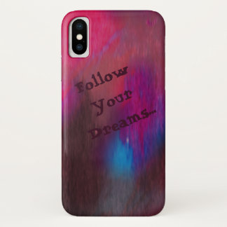 Follow Your Dreams iPhone X Case