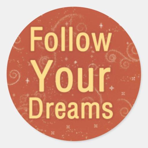 Follow Your Dreams on Orange Swirls Round Sticker