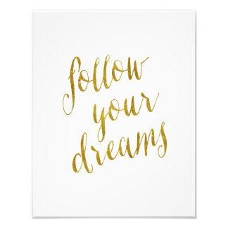 Follow Your Dreams Quote Faux Gold Foil Metallic Photo Print