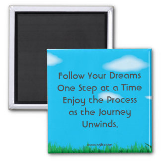 Follow Your Dreams Square Magnet