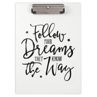 Follow Your Dreams. They Know The Way. Clipboard