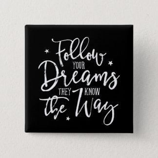 Follow Your Dreams. They Know The Way. White 2 Inch Square Button