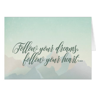 """""""Follow Your Dreams"""" Tranquility Card"""