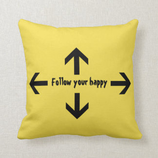 Follow your happy Quote Throw Pillow