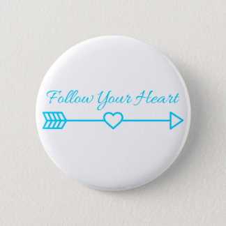 Follow Your Heart 2 Inch Round Button