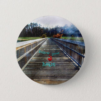 Follow Your Heart Across Bridge Into Light 2 Inch Round Button