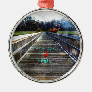 Follow Your Heart Across Bridge Into Light Metal Ornament