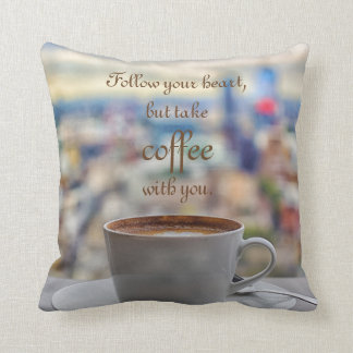 Follow your heart, but take coffee with you throw pillow